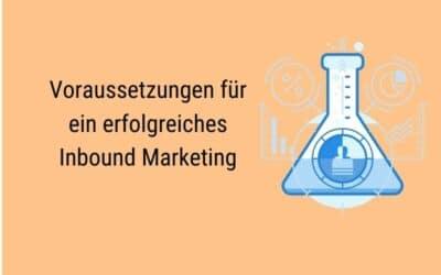 Voraussetzungen für ein erfolgreiches Inbound Marketing